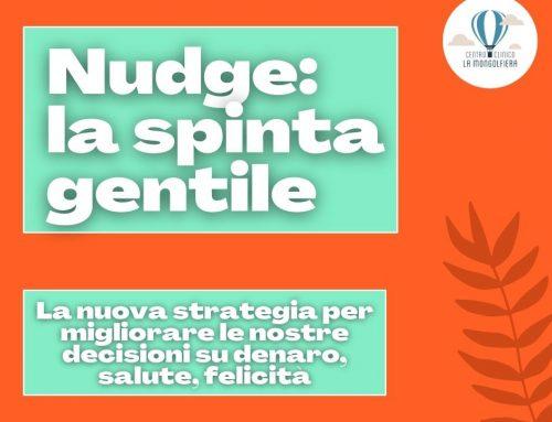Nudge: la spinta gentile. La nuova strategia per migliorare le nostre decisioni su denaro, salute, felicità (Thaler, Sunstein)